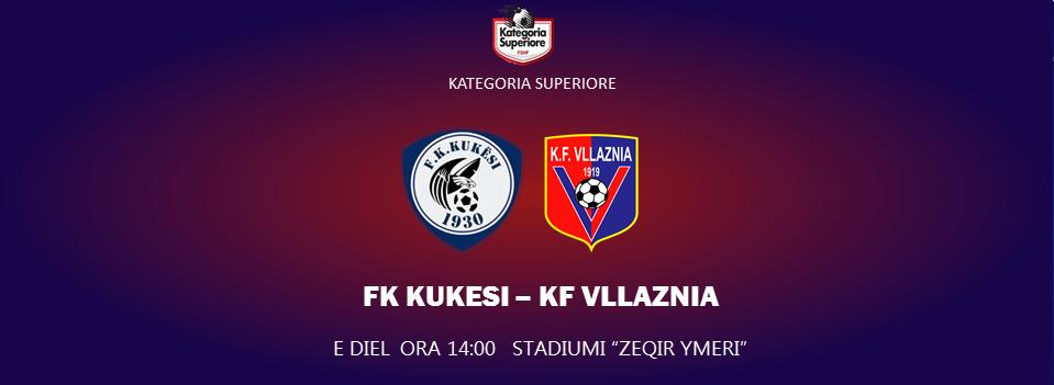 Java 10: FK Kukesi - KF Vllaznia